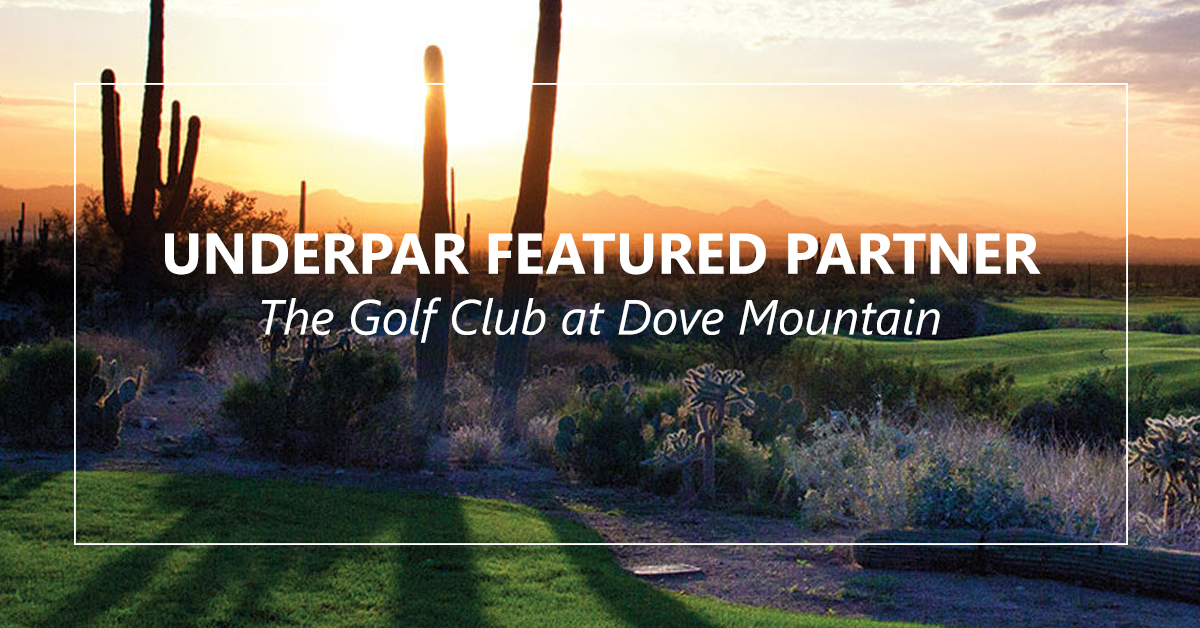 The Golf Club at Dove Mountain - UnderPar partner