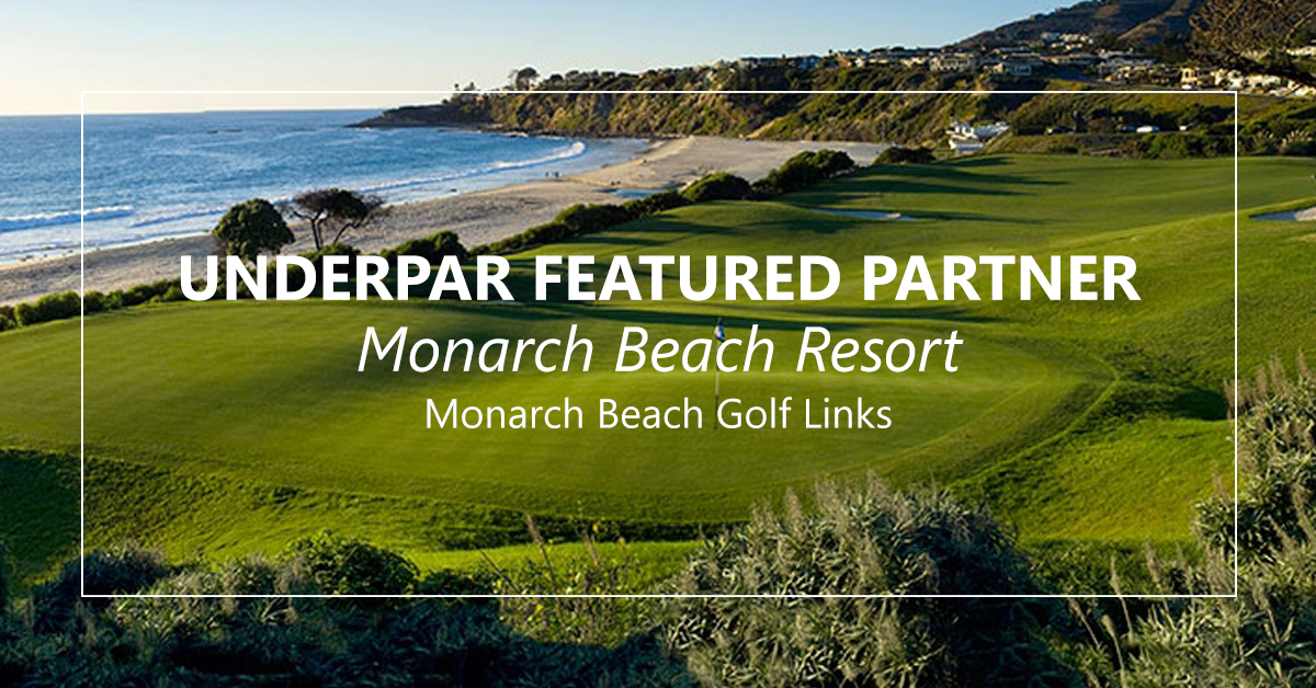 Monarch Beach Resort - UnderPar partner